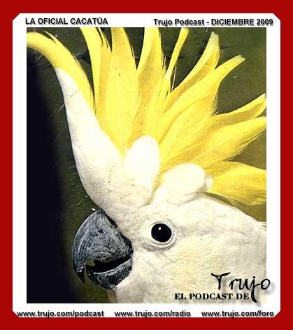 Trujo Podcast - Oficial Cacatua