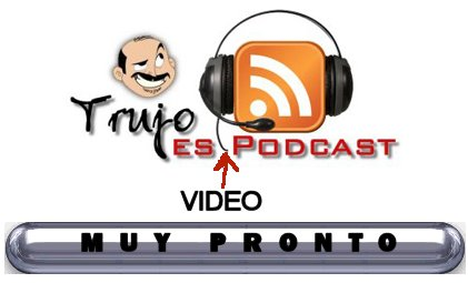MAS PRONTO - Trujo VideoPodcast - MAS PRONTO