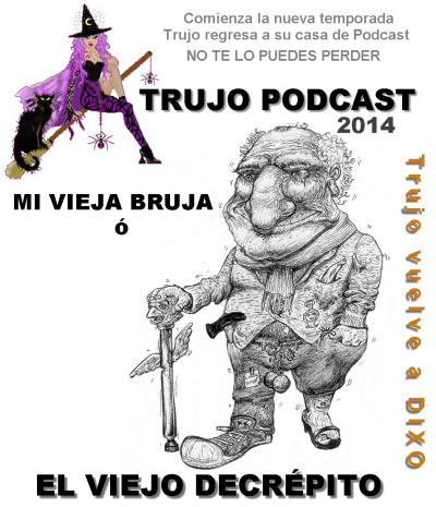 Trujo Podcast - El Viejo Decrépito